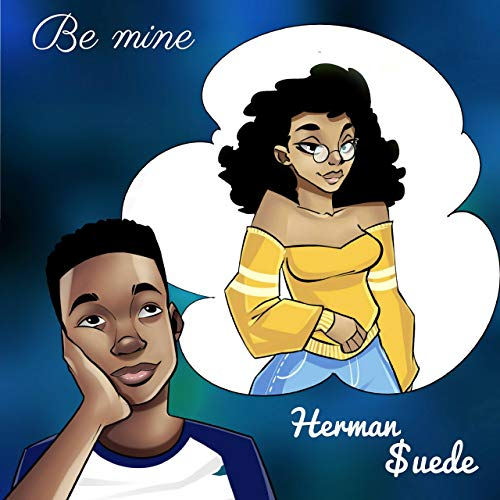 Herman Suede - Be Mine (Prod by D3MZ)