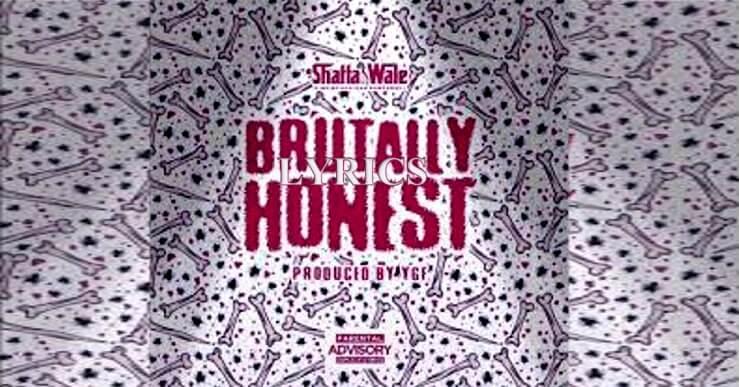 Shatta Wale Brutally Honest Lyrics