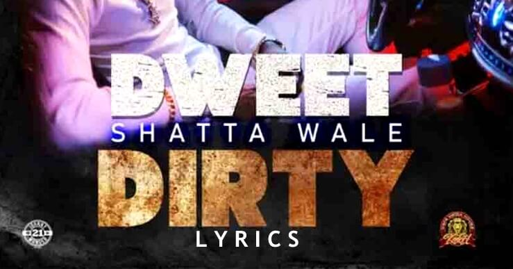 Shatta Wale Dweet Dirty Lyrics