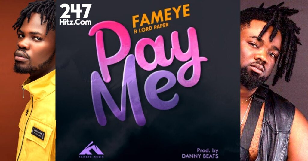 Fameye Pay ft Lord Paper