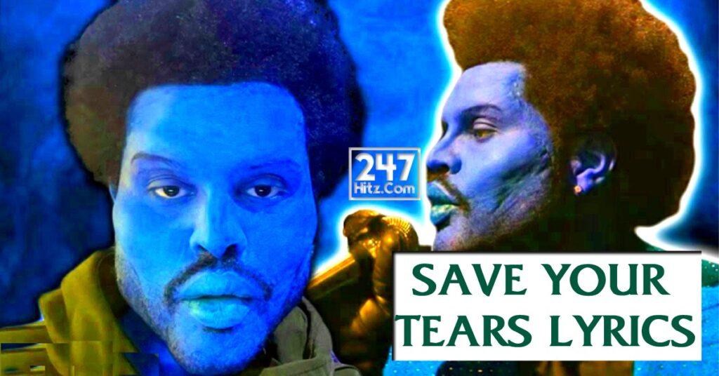 The Weeknd - Save Your Tears Lyrics